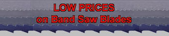 LOW PRICES on Band Saw Blades